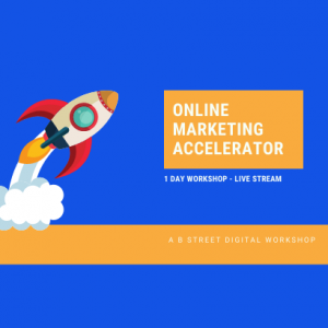 Online Marketing Accelerator – 1 Day Workshop Online Access